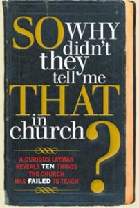 So, Why Didn't They Tell Me That In Church?