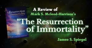 """A Review of Mark S. McLeod-Harrison's """"The Resurrection of Immortality"""""""