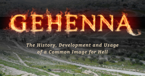 Gehenna: The History, Development and Usage of a Common Image for Hell