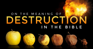 The Meaning of Destruction in the Bible
