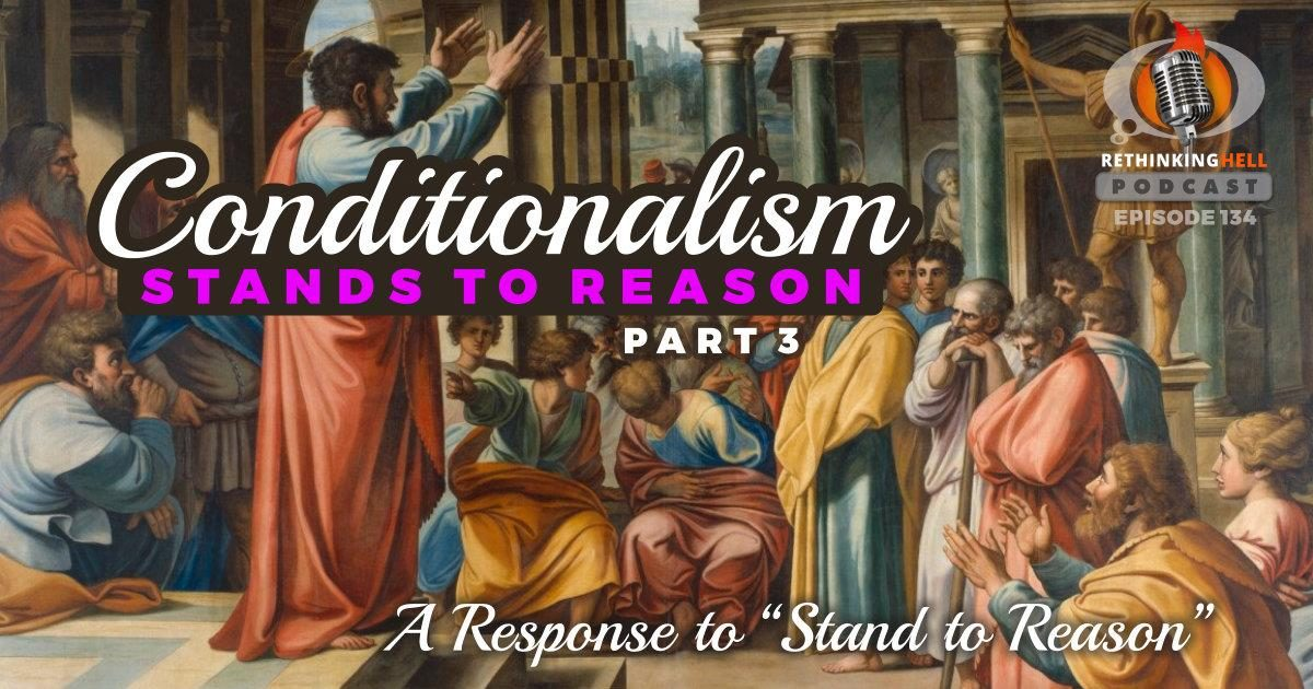 Conditionalism Stands to Reason 3