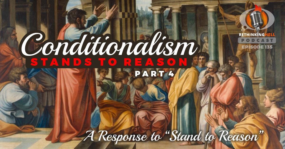 Conditionalism Stands to Reason 4