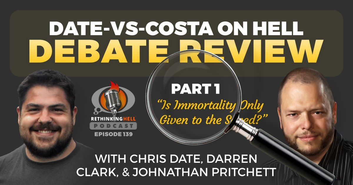 Episode 139: Date vs. Costa on Hell; Debate Review, Part 1