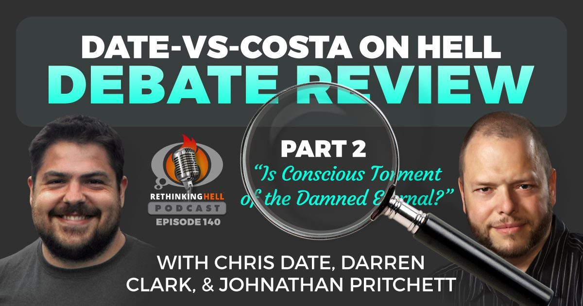 Date vs. Costa on Hell; Debate Review, Part 2
