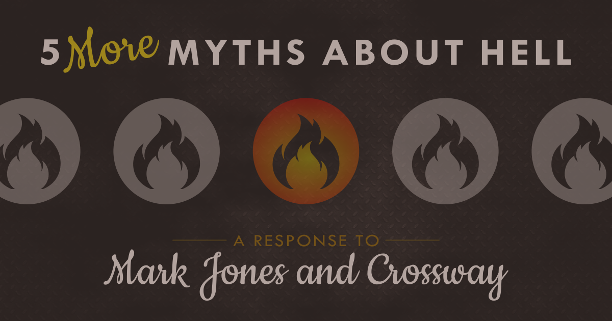 5 More Myths About Hell
