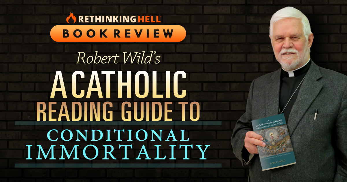 Book Review: A Catholic Reading Guide to Conditional Immortality