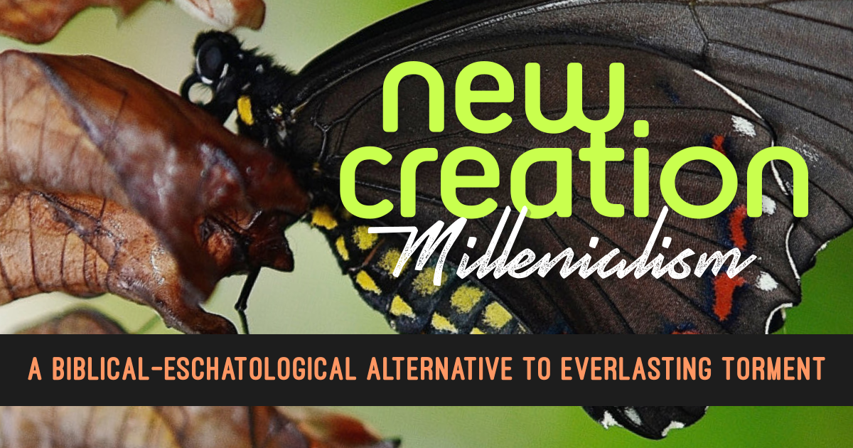 new creation millennialism
