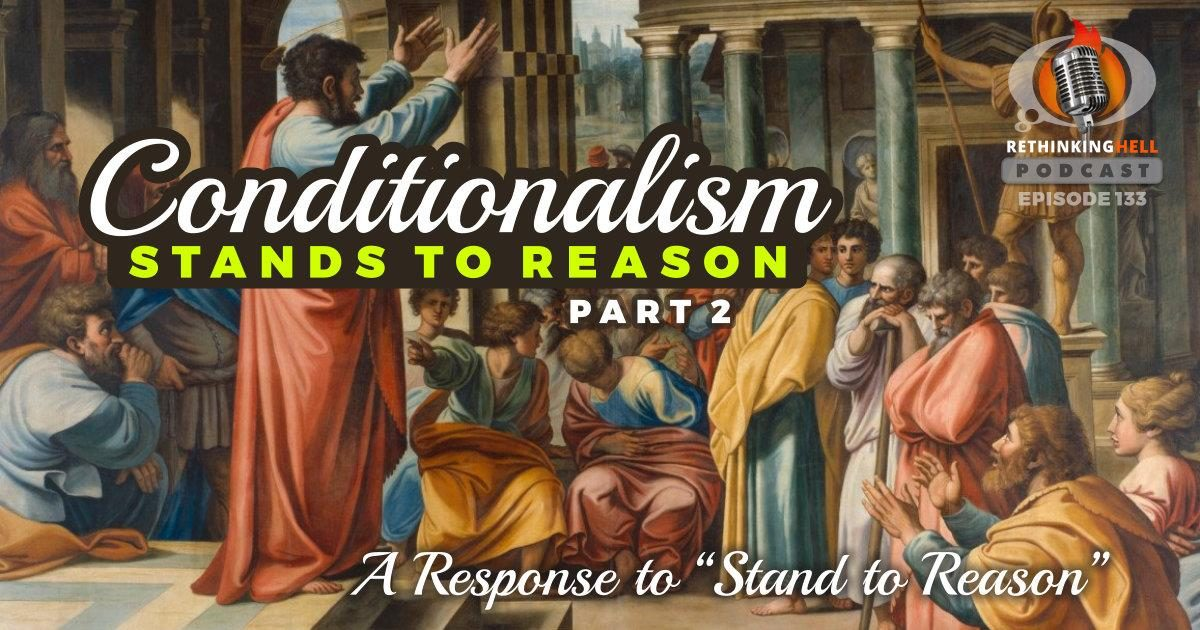 Conditionalism Stands to Reason (Part 2)