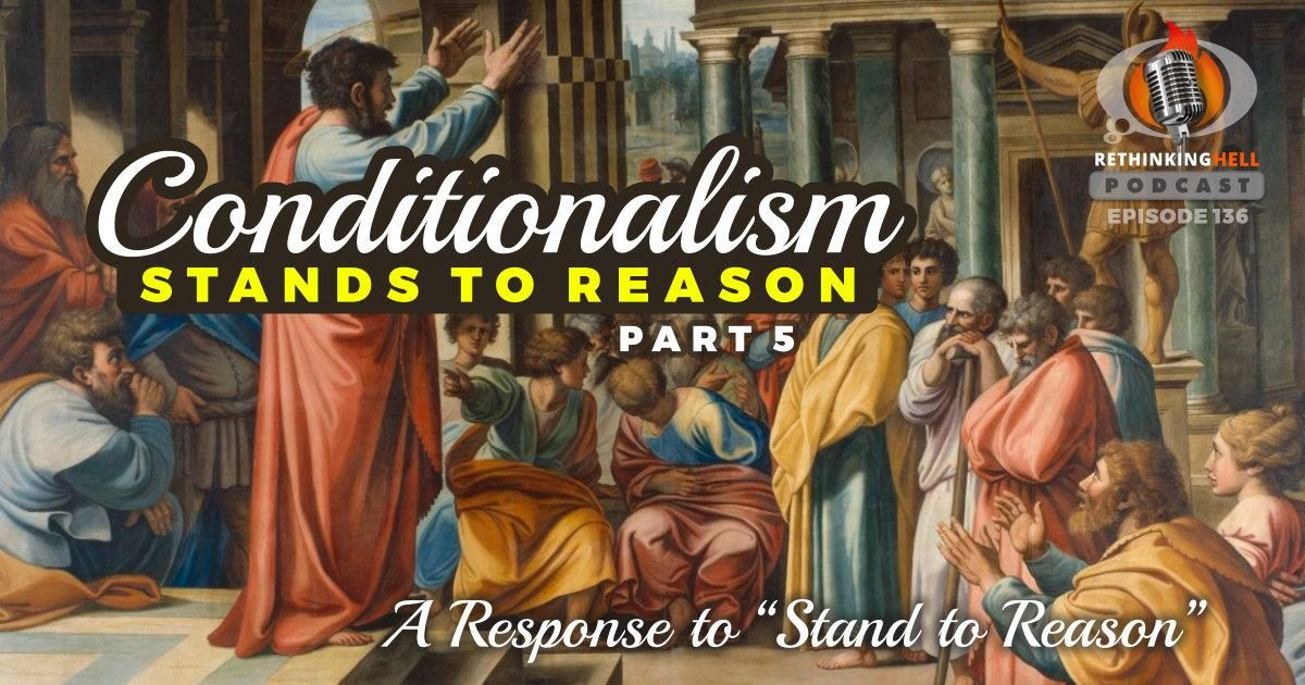 Conditionalism Stands to Reason 5