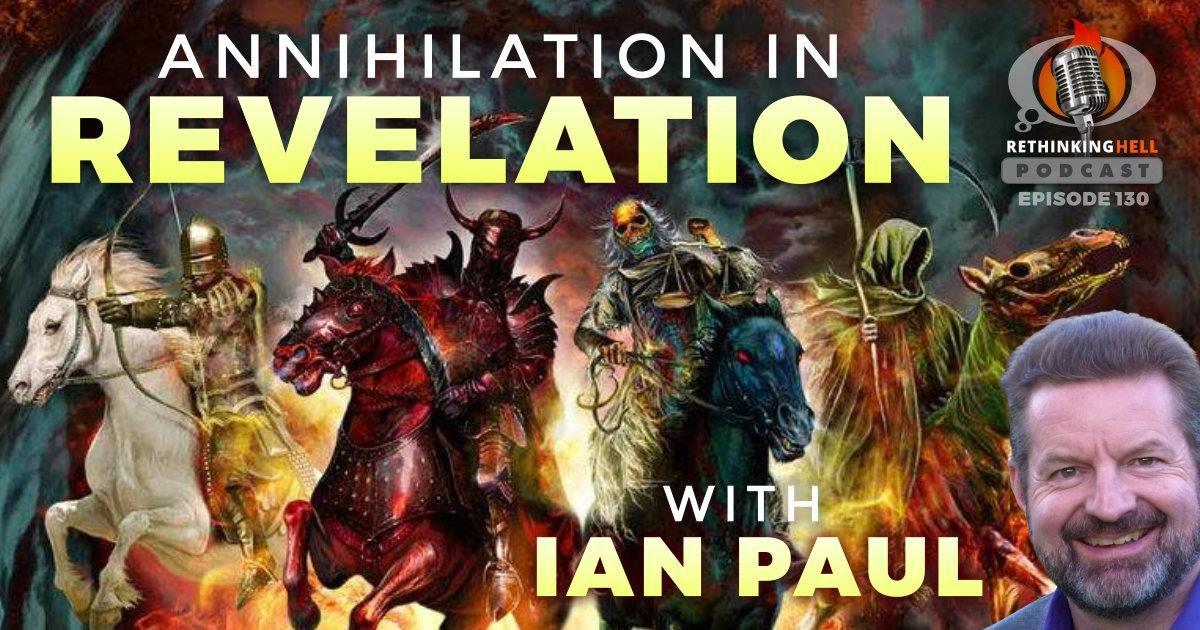 Annihilation in Revelation, with Ian Paul